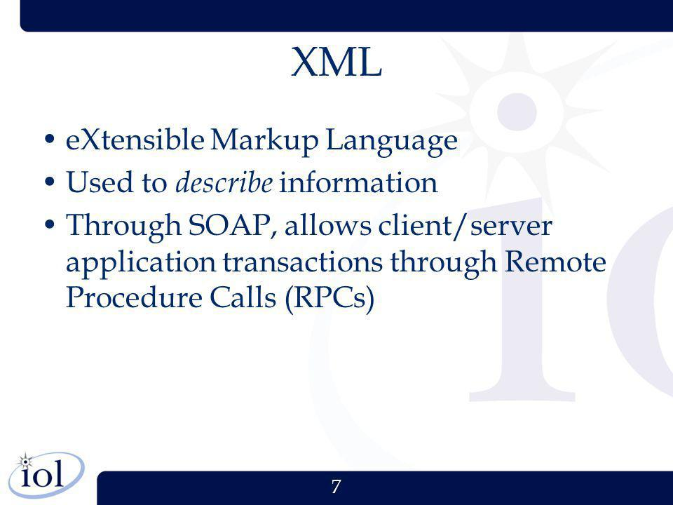 XML eXtensible Markup Language Used to describe information