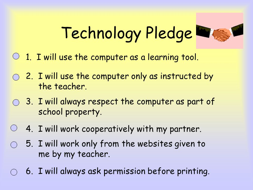 Technology Pledge 1. I will use the computer as a learning tool.