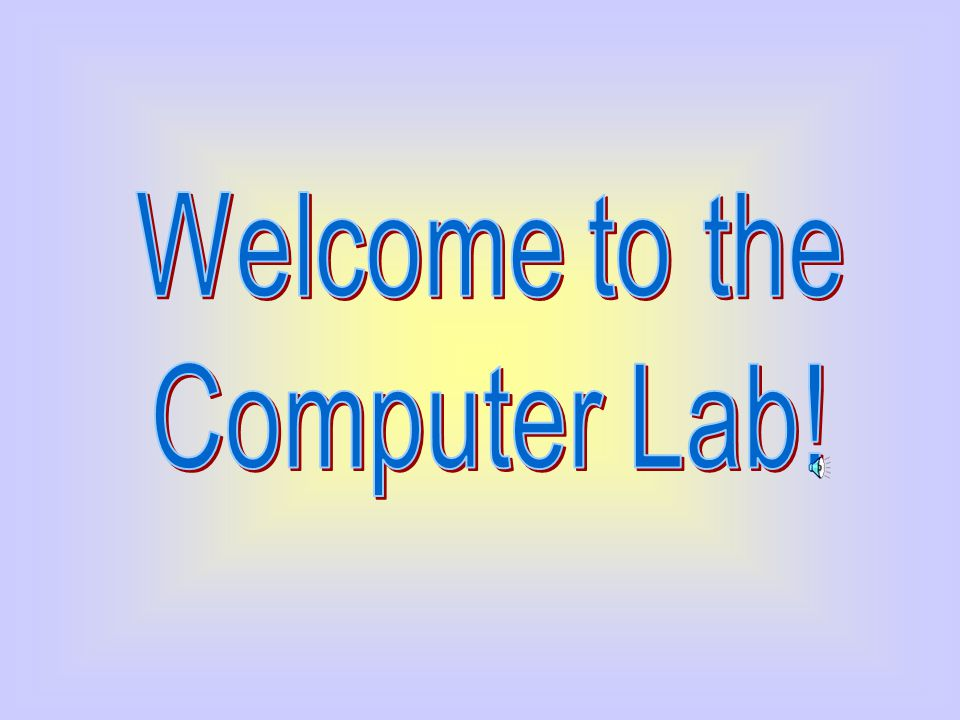 Welcome to the Computer Lab!