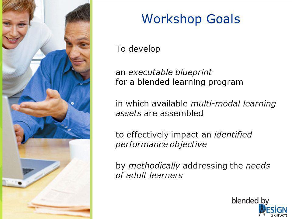 Workshop Goals To develop