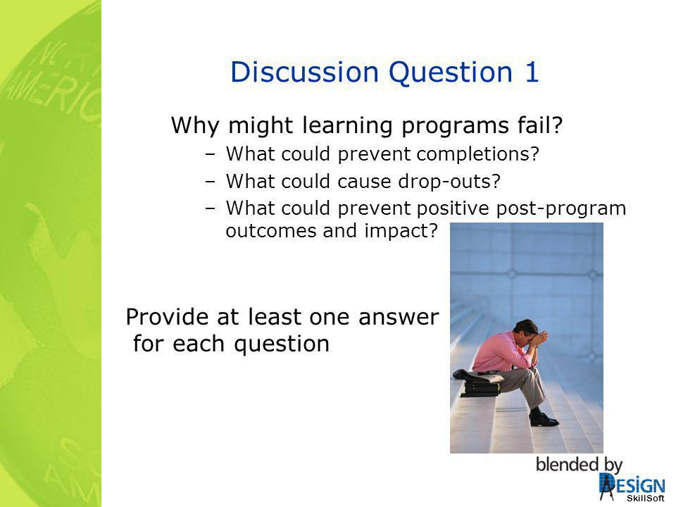 Discussion Question 1 Why might learning programs fail