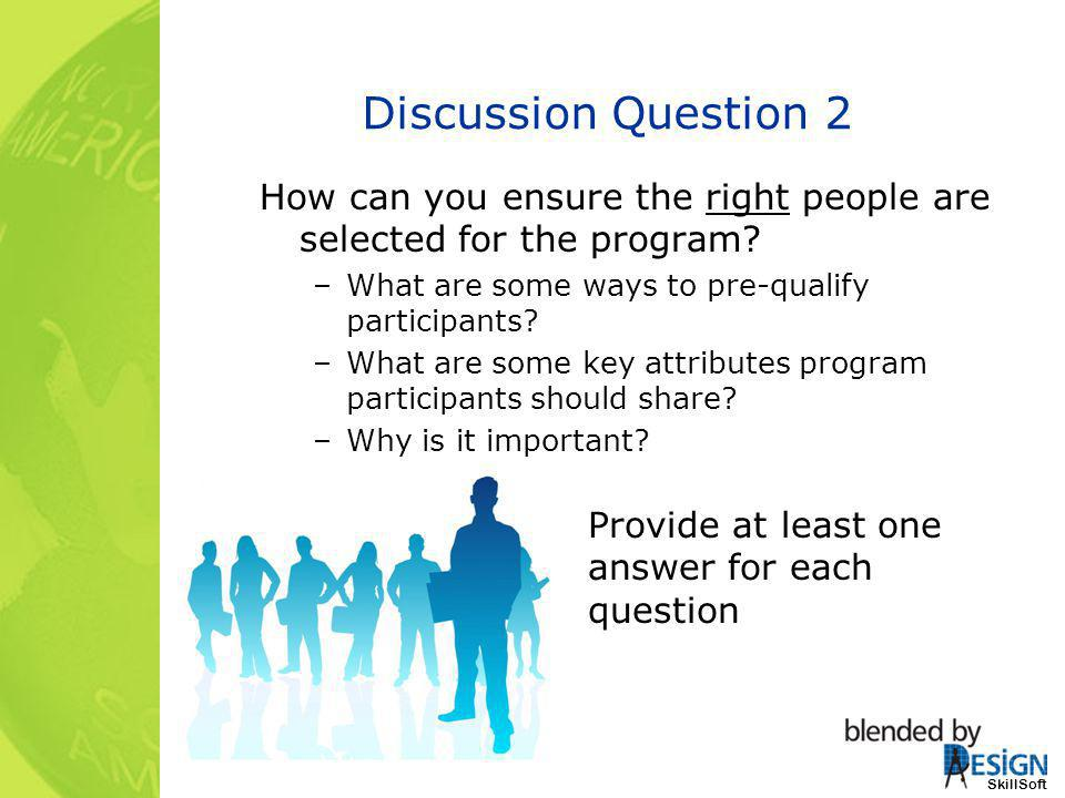 Discussion Question 2 How can you ensure the right people are selected for the program What are some ways to pre-qualify participants