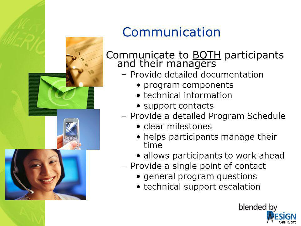 Communication Communicate to BOTH participants and their managers