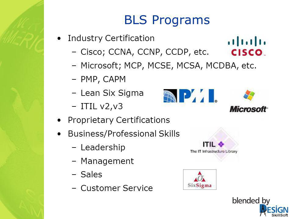 BLS Programs Industry Certification Cisco; CCNA, CCNP, CCDP, etc.