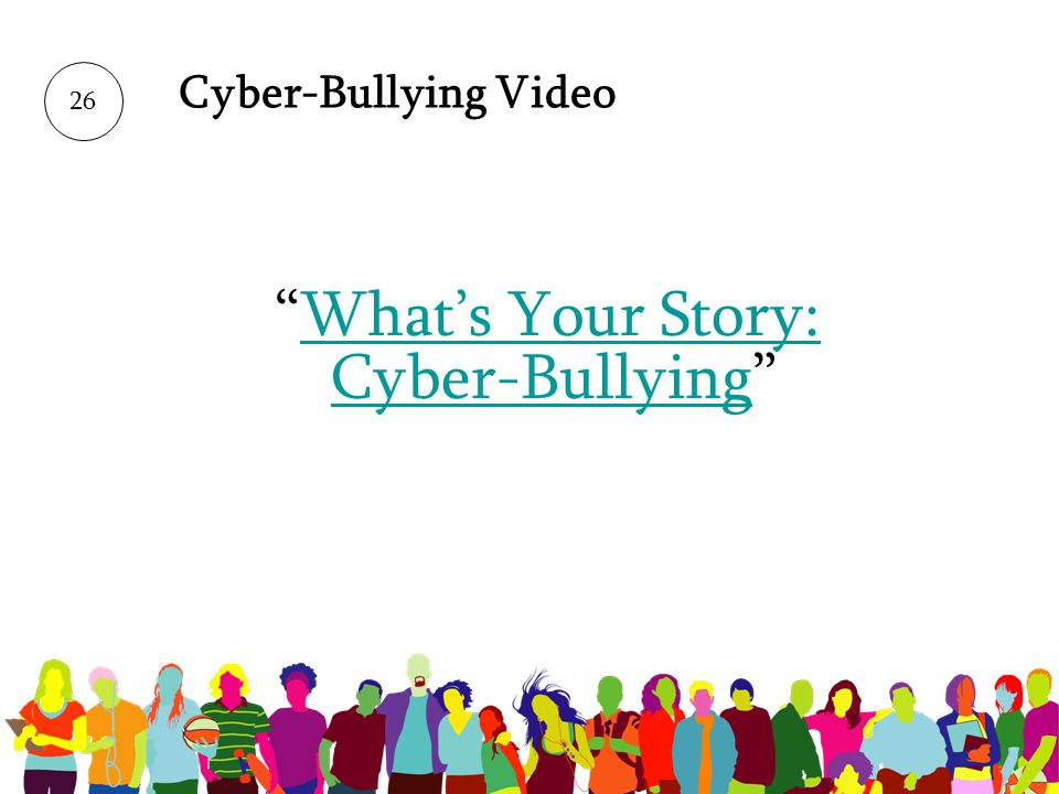 What's Your Story: Cyber-Bullying