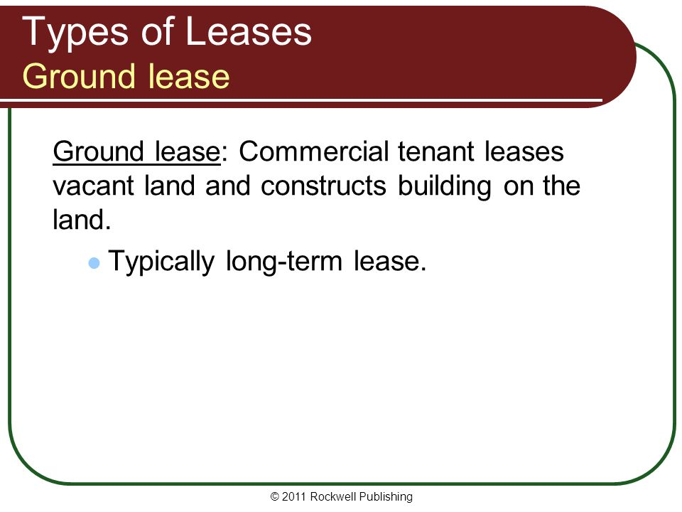 Types of Leases Ground lease