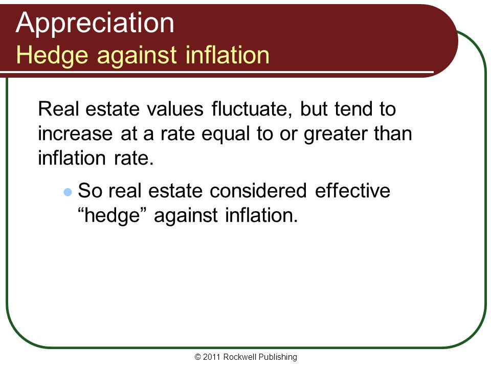 Appreciation Hedge against inflation