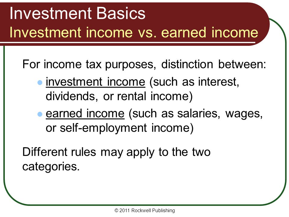 Investment Basics Investment income vs. earned income