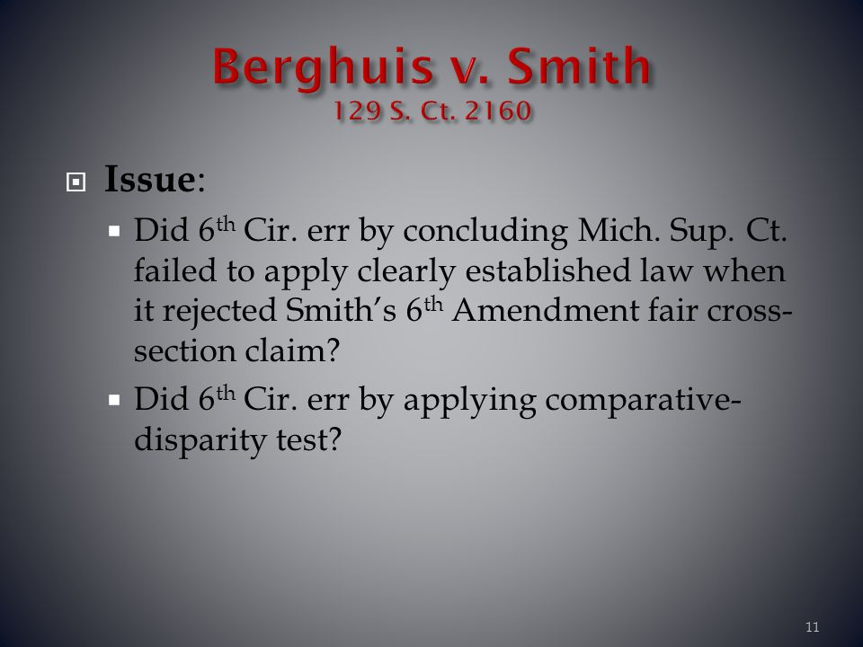 Berghuis v. Smith 129 S. Ct. 2160 Issue: