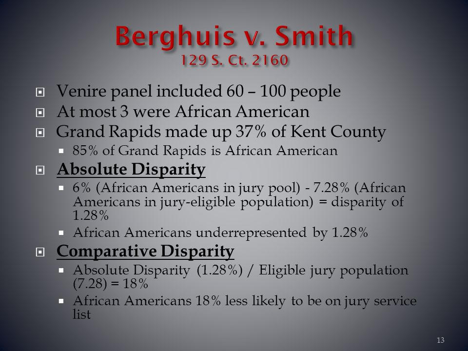 Berghuis v. Smith 129 S. Ct. 2160 Venire panel included 60 – 100 people. At most 3 were African American.