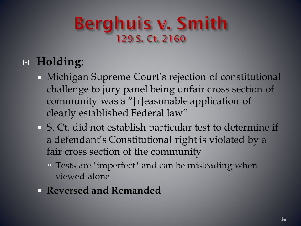 Berghuis v. Smith 129 S. Ct. 2160 Holding: