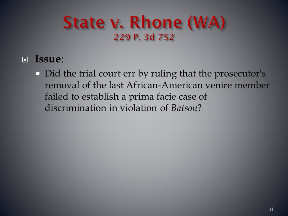 State v. Rhone (WA) 229 P. 3d 752 Issue: