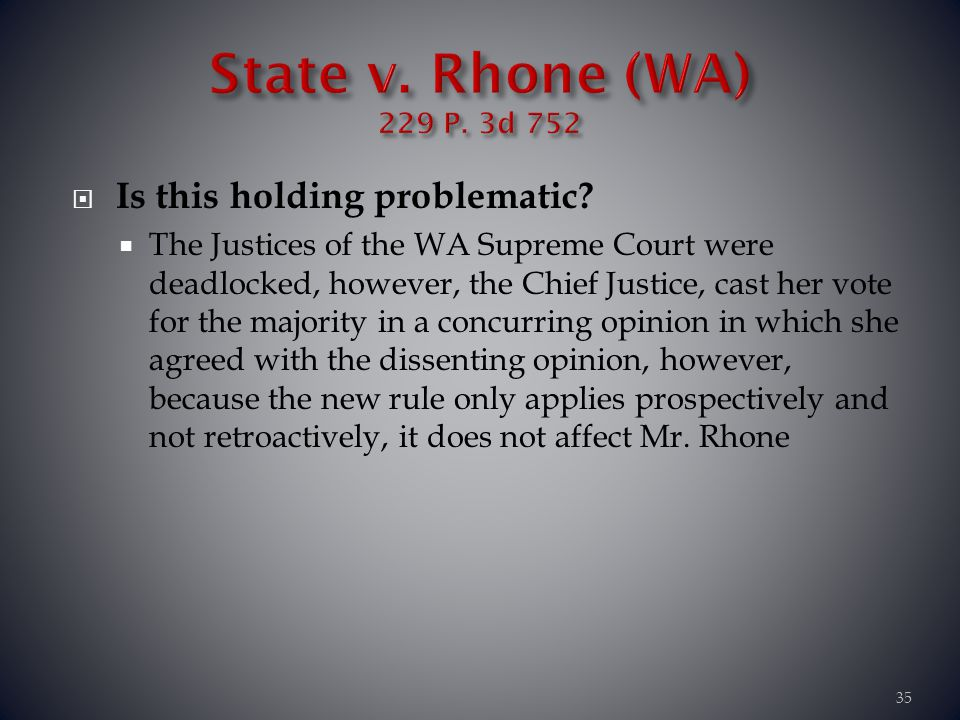 State v. Rhone (WA) 229 P. 3d 752 Is this holding problematic