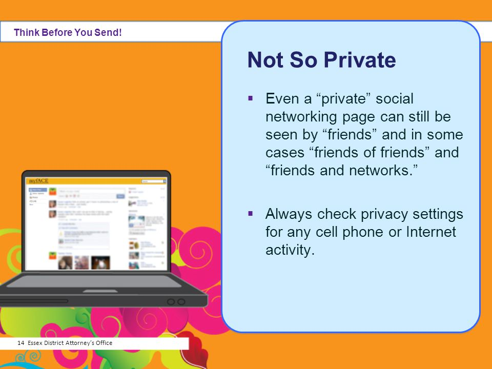 Think Before You Send! Not So Private.