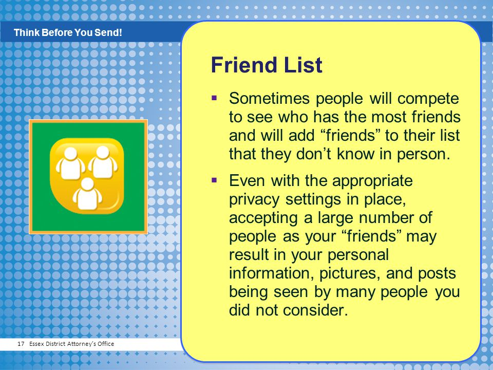 Think Before You Send! Friend List.