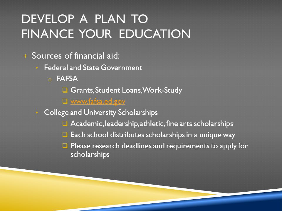 Develop a plan to finance your education