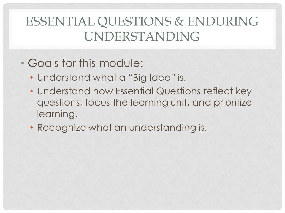 Essential Questions & Enduring Understanding