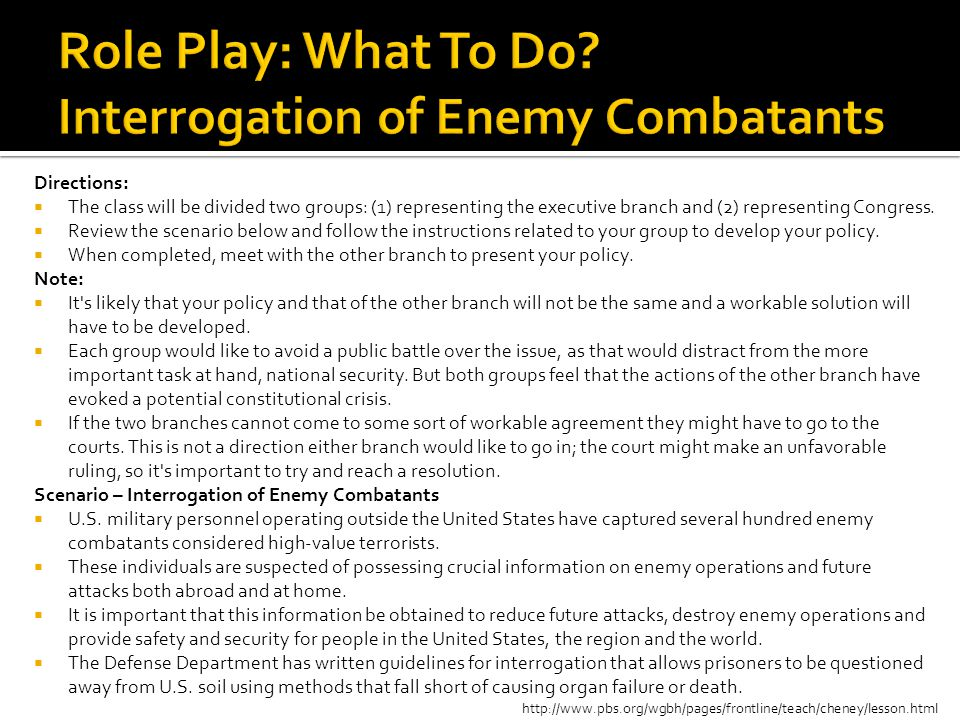Role Play: What To Do Interrogation of Enemy Combatants