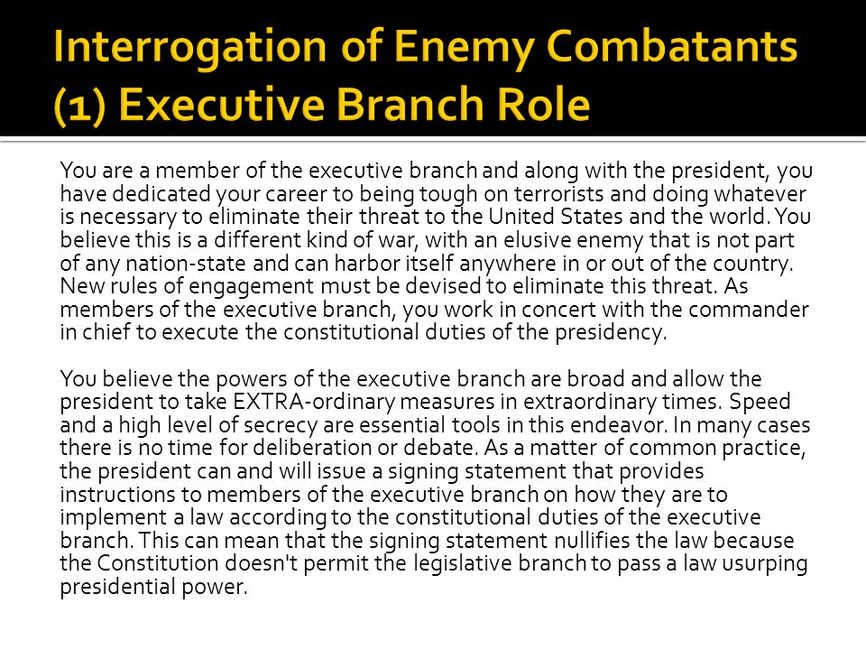 Interrogation of Enemy Combatants (1) Executive Branch Role