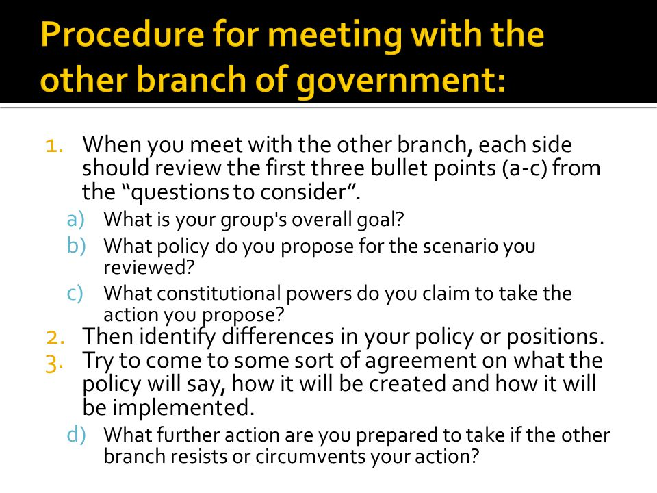 Procedure for meeting with the other branch of government: