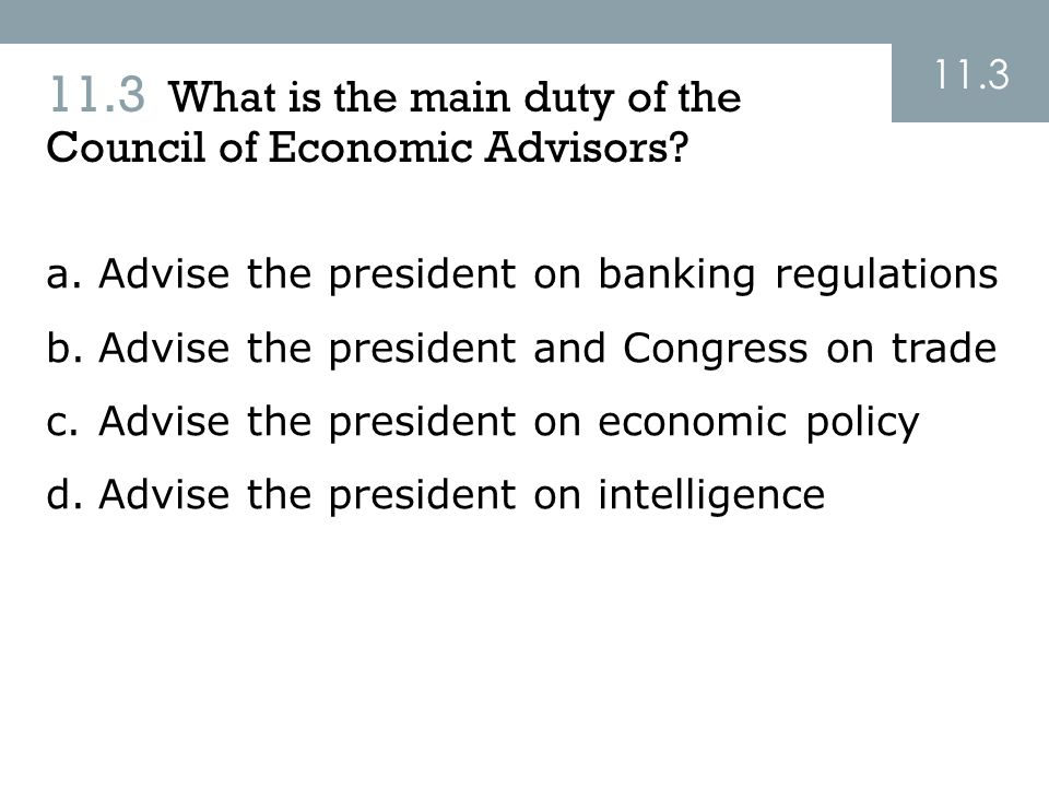 11.3 What is the main duty of the Council of Economic Advisors