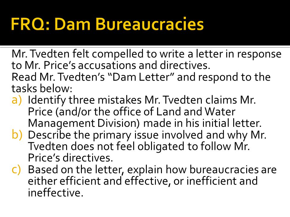 FRQ: Dam Bureaucracies
