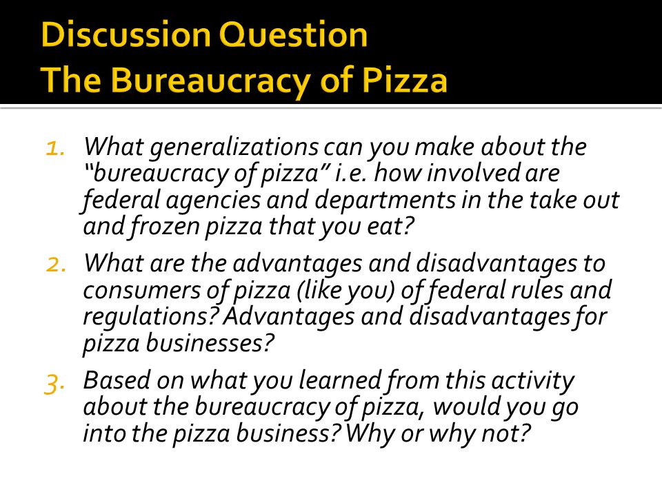 Discussion Question The Bureaucracy of Pizza