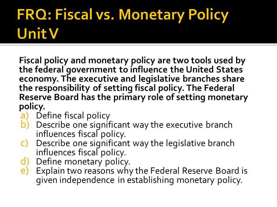 FRQ: Fiscal vs. Monetary Policy Unit V