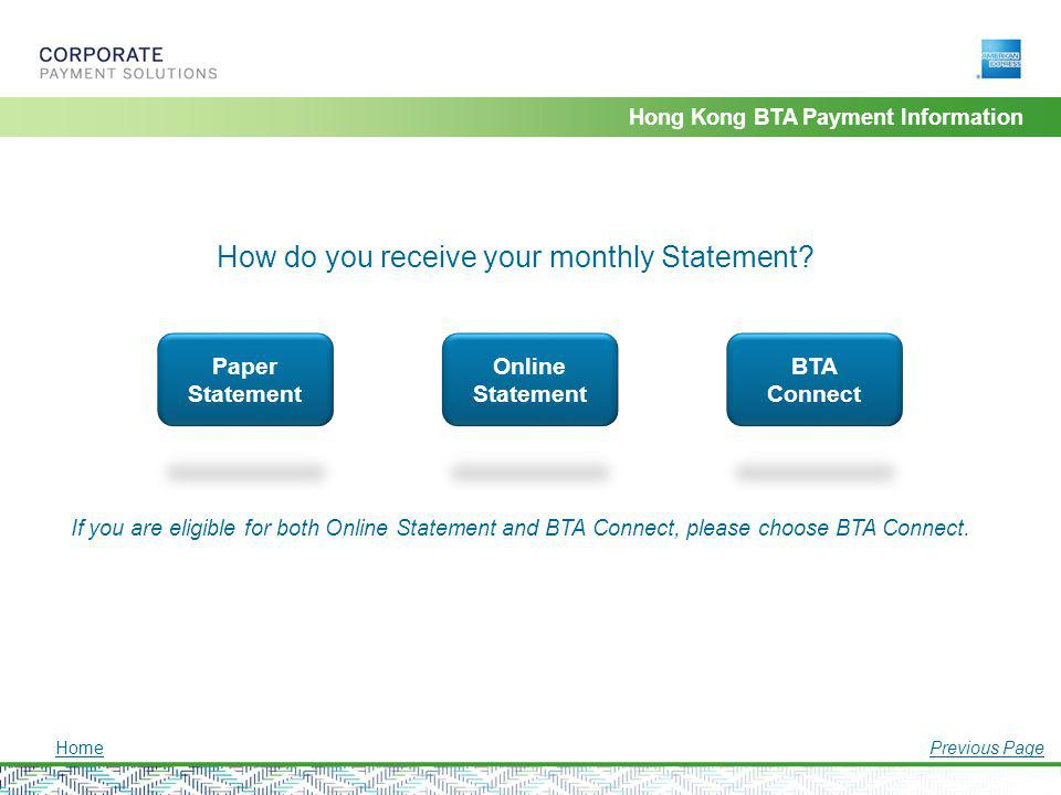 How do you receive your monthly Statement