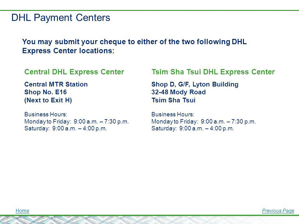 DHL Payment Centers You may submit your cheque to either of the two following DHL Express Center locations: