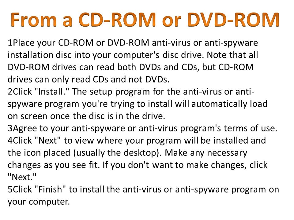 From a CD-ROM or DVD-ROM