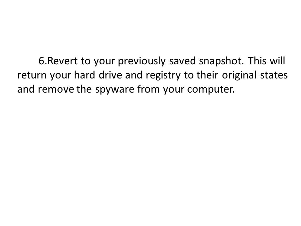 6. Revert to your previously saved snapshot