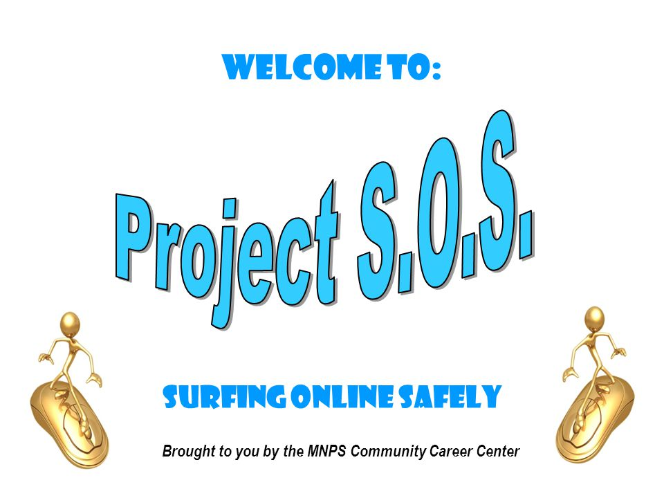 Welcome to: Surfing Online Safely