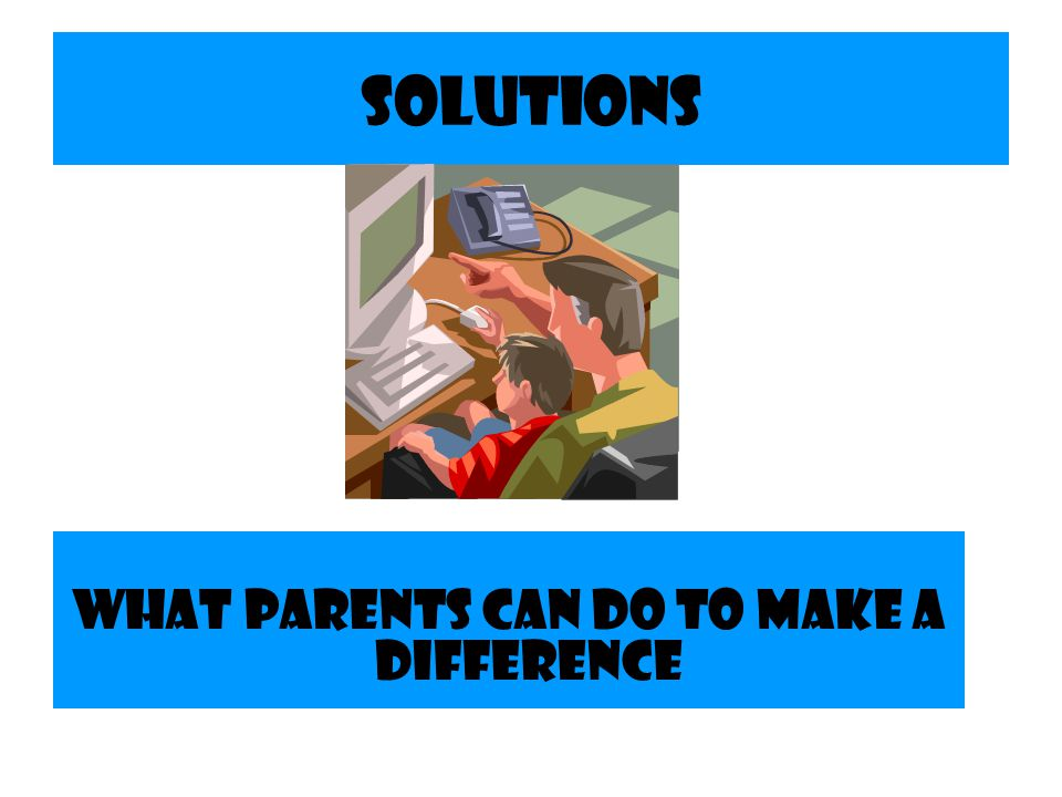 What Parents Can Do To Make a Difference