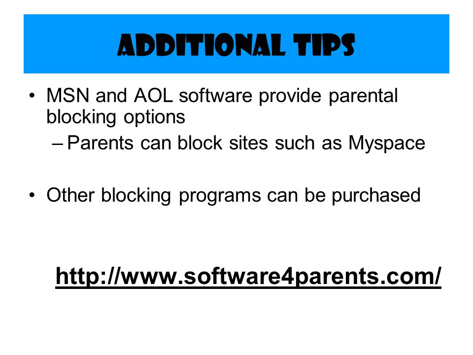 Additional tips http://www.software4parents.com/