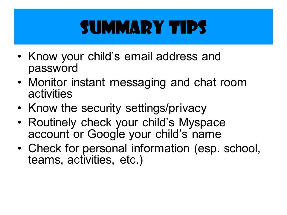 Summary Tips Know your child's email address and password