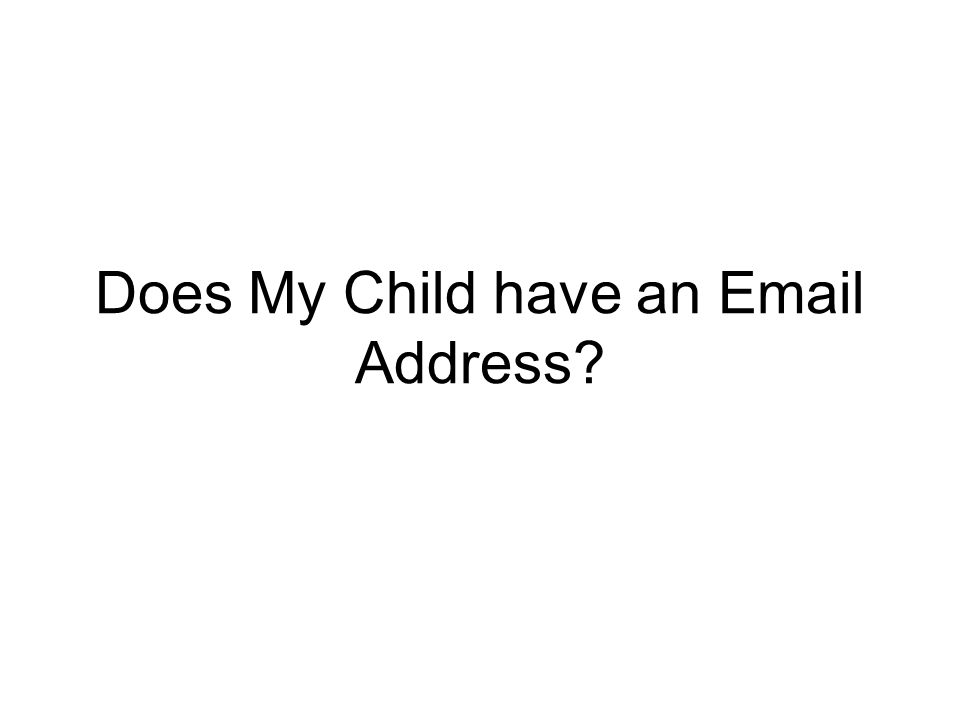 Does My Child have an Email Address
