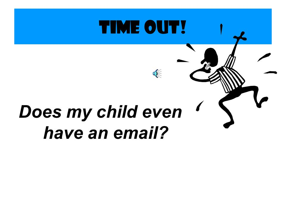 Does my child even have an email