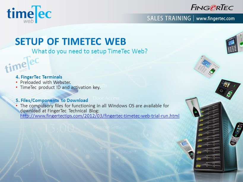 SETUP OF TIMETEC WEB What do you need to setup TimeTec Web