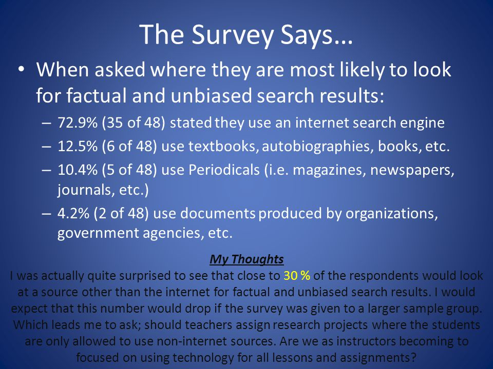 The Survey Says… When asked where they are most likely to look for factual and unbiased search results: