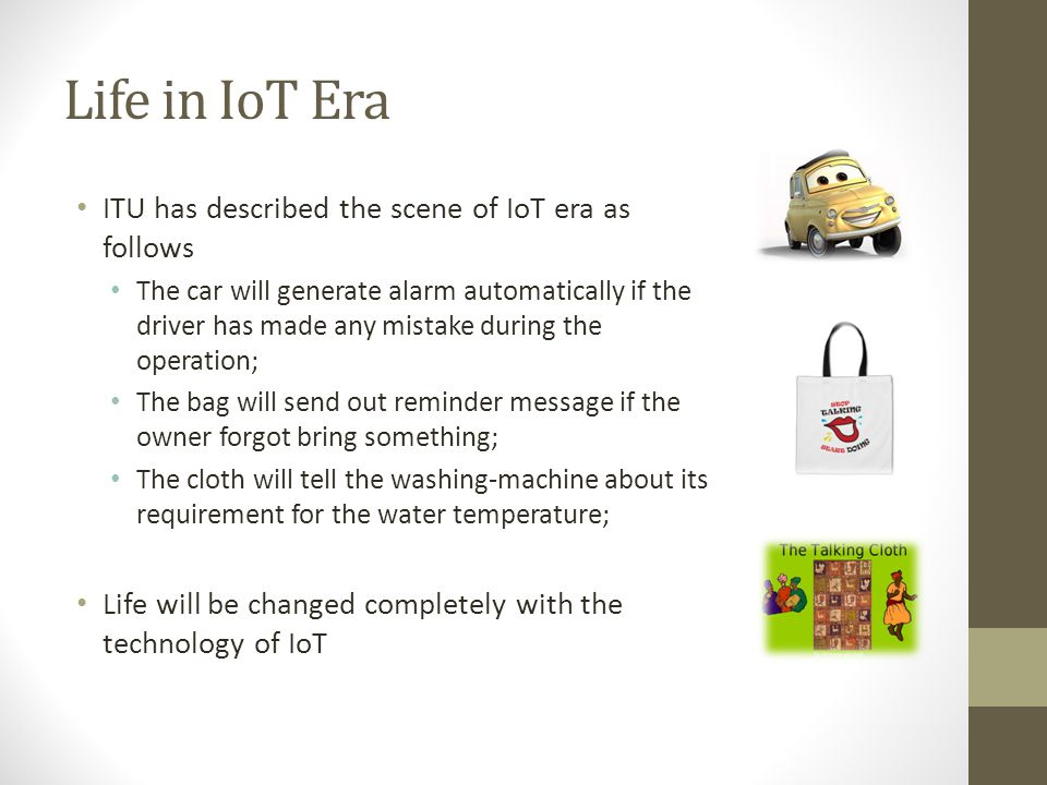 Life in IoT Era ITU has described the scene of IoT era as follows
