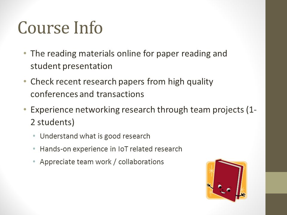 Course Info The reading materials online for paper reading and student presentation.
