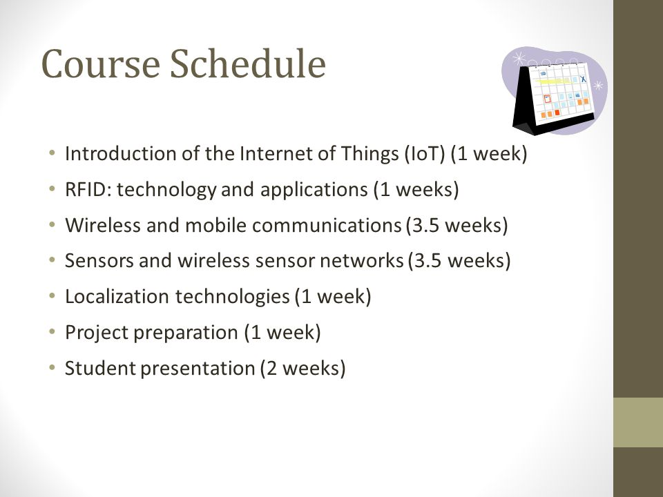 Course Schedule Introduction of the Internet of Things (IoT) (1 week)