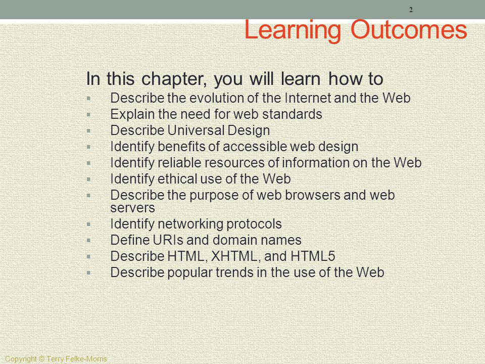 Learning Outcomes In this chapter, you will learn how to