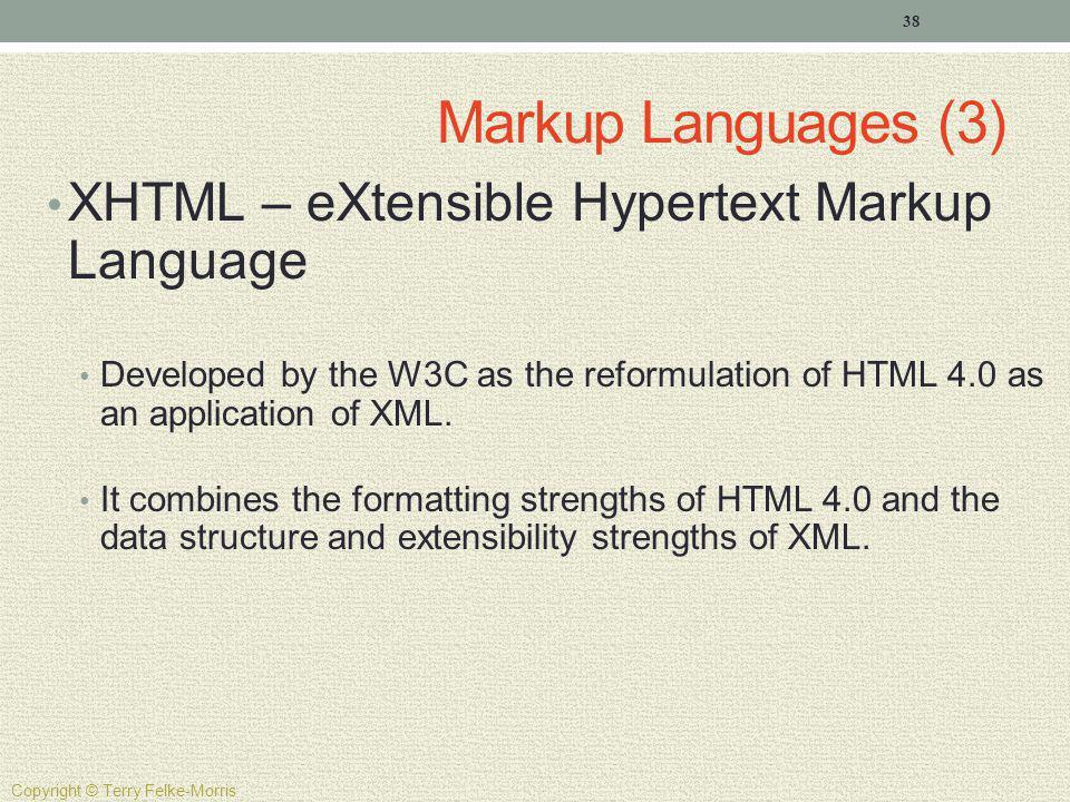 Markup Languages (3) XHTML – eXtensible Hypertext Markup Language