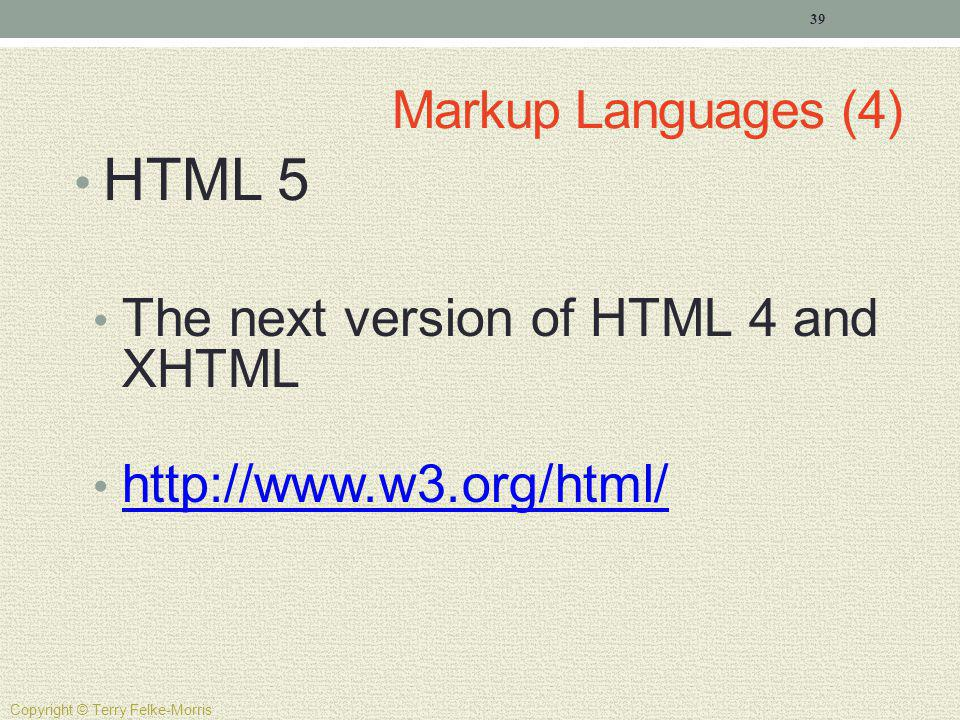 HTML 5 Markup Languages (4) The next version of HTML 4 and XHTML