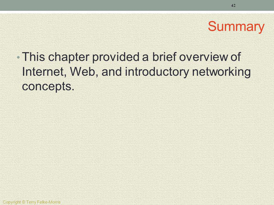 Summary This chapter provided a brief overview of Internet, Web, and introductory networking concepts.