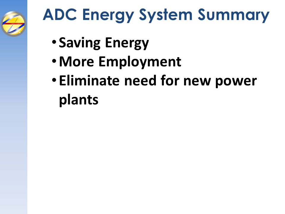ADC Energy System Summary