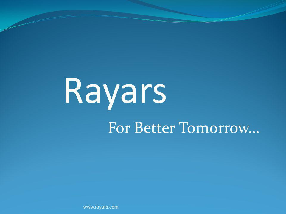 Rayars For Better Tomorrow… www.rayars.com