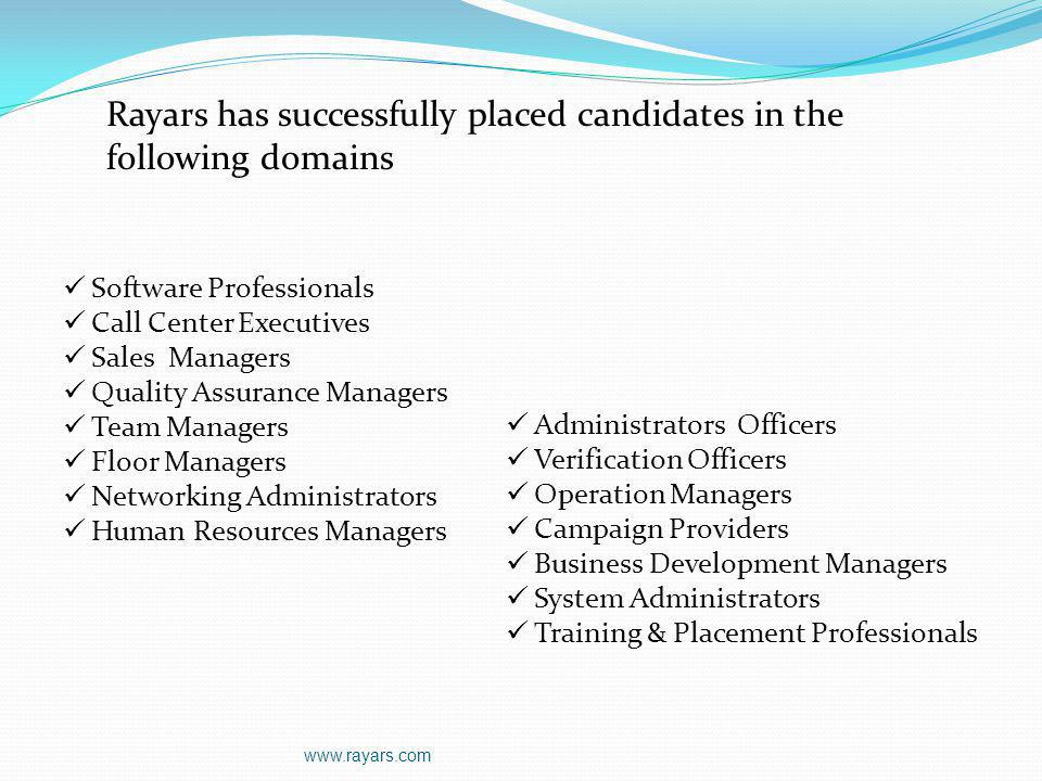 Rayars has successfully placed candidates in the following domains